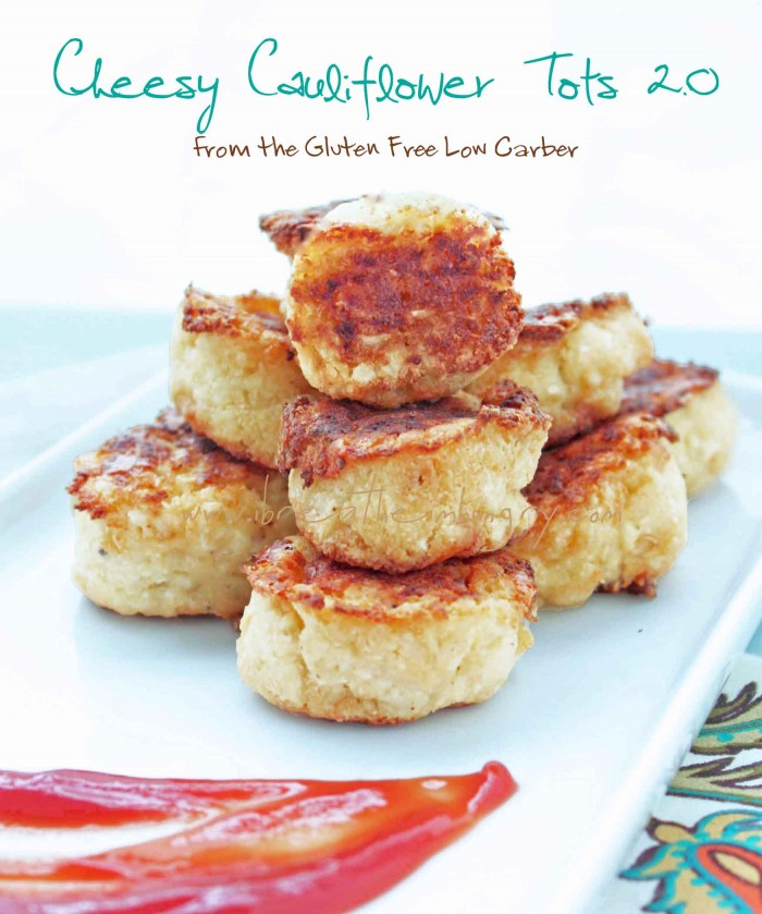 cauliflower tots 2.0 from The Gluten Free Low Carber ebook