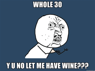 The Whole 30 – it's all downhill from here!