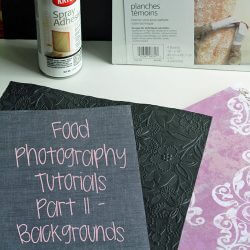 Food Photography Tutorials – Backgrounds, Part II