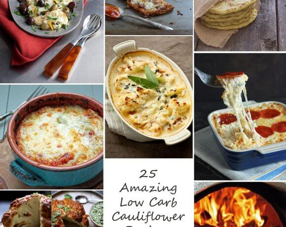 25 Amazing Low Carb and Gluten Free Cauliflower Recipes