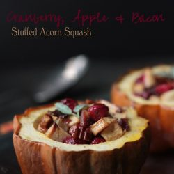 Cranberry Apple & Bacon Stuffed Acorn Squash – Guest Post for The Healthy Foodie