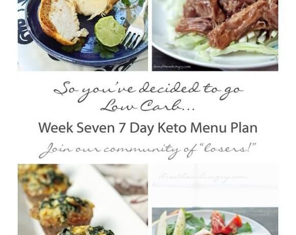 Week Seven 7 Day Keto (Low Carb) Menu Plan