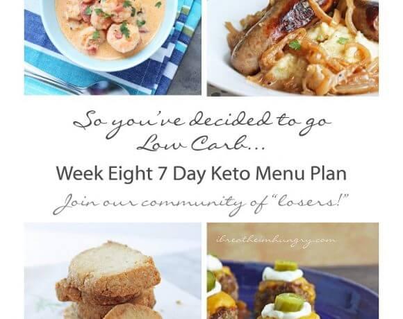 Week Eight 7 Day Keto (Low Carb) Menu Plan