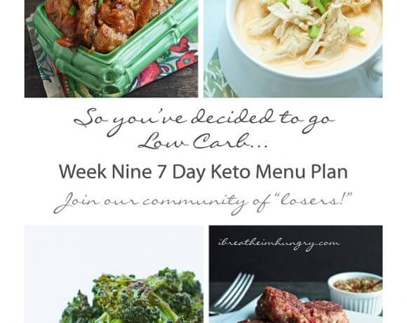 Week Nine 7 Day Keto (Low Carb) Menu Plan