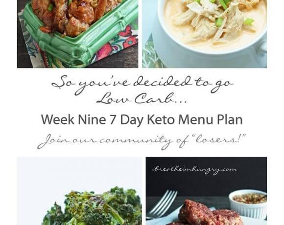 Week Nine 7 Day Keto (Low Carb) Menu Plan