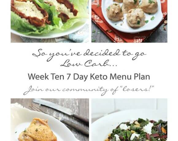 Week Ten 7 Day Keto (Low Carb) Menu Plan