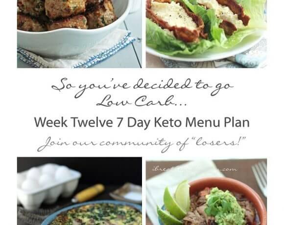 Week Twelve 7 Day Keto Menu Plan