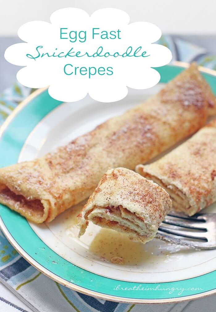 Egg Fast Recipe - Snickerdoodle Crepes (Low Carb)   I Breathe I'm Hungry
