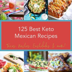 125 Best Keto Mexican Recipes with text overlay