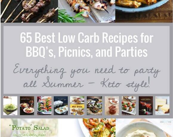 65 Best Low Carb Recipes for Picnics, BBQ's & Parties