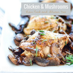 Skillet Chicken & Mushrooms – Low Carb & Gluten Free