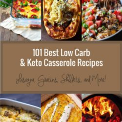 101 Best Low Carb & Keto Casserole Recipes