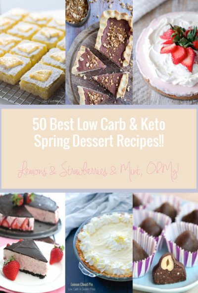 50 of the best Keto spring dessert recipes out there! Low Carb, Atkins, Gluten free