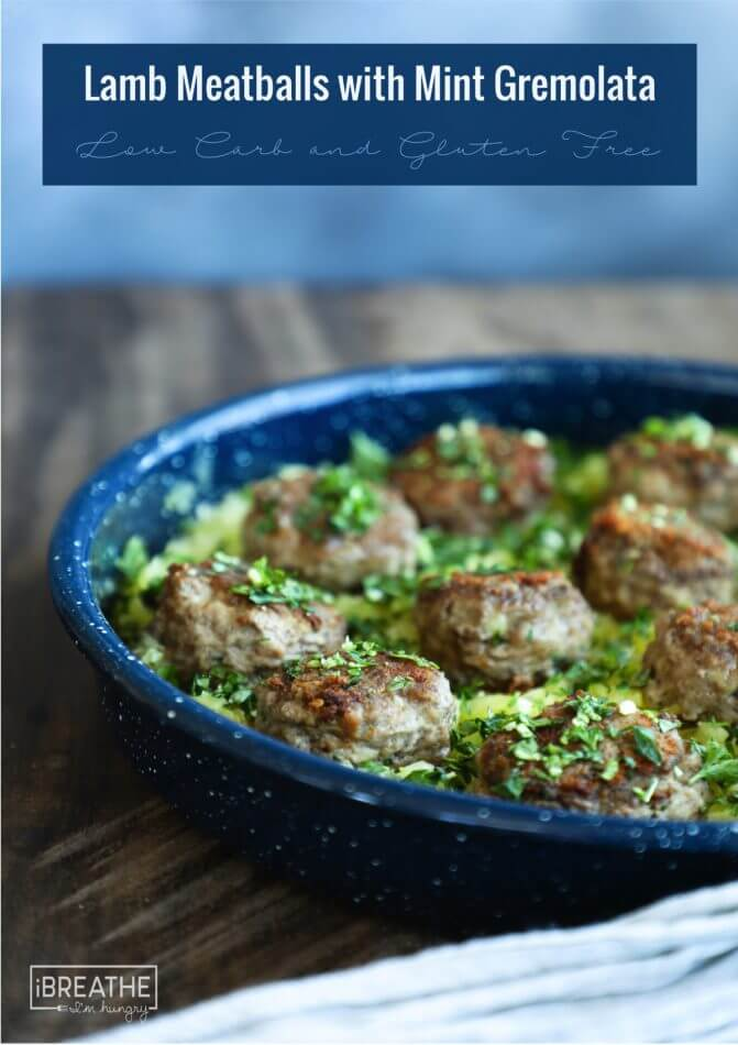 Whole 30 Lamb Meatballs with Mint Gremolata