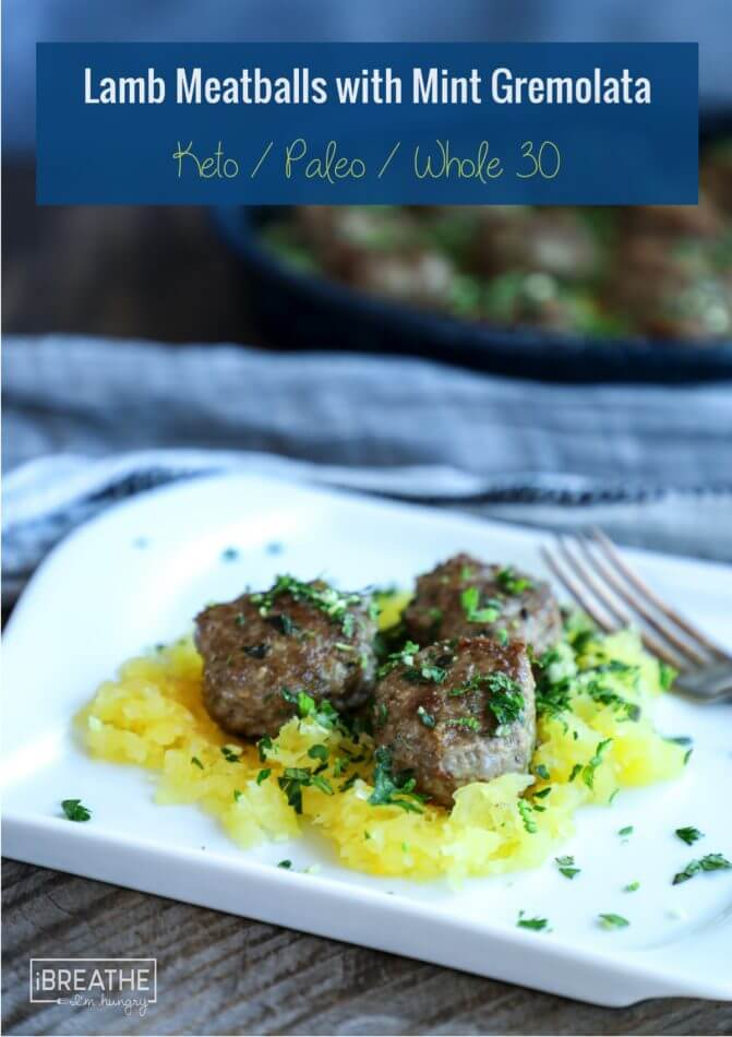 Keto Lamb Meatballs with Mint Gremolata - lightened up low carb fare for spring!