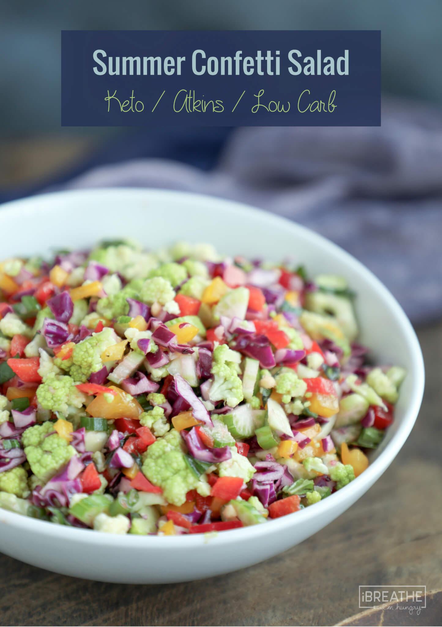 Low Carb Summer Confetti Salad I Breathe I M Hungry