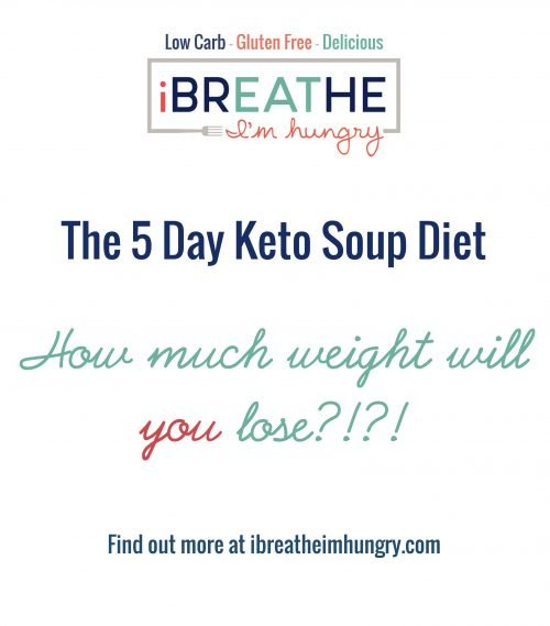 Ibih 5 Day Keto Soup Diet Low Carb Paleo I Breathe I M Hungry