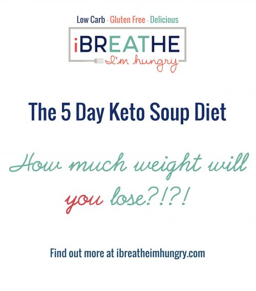 Ibih 5 Day Keto Soup Diet Low Carb Paleo I Breathe Im Hungry