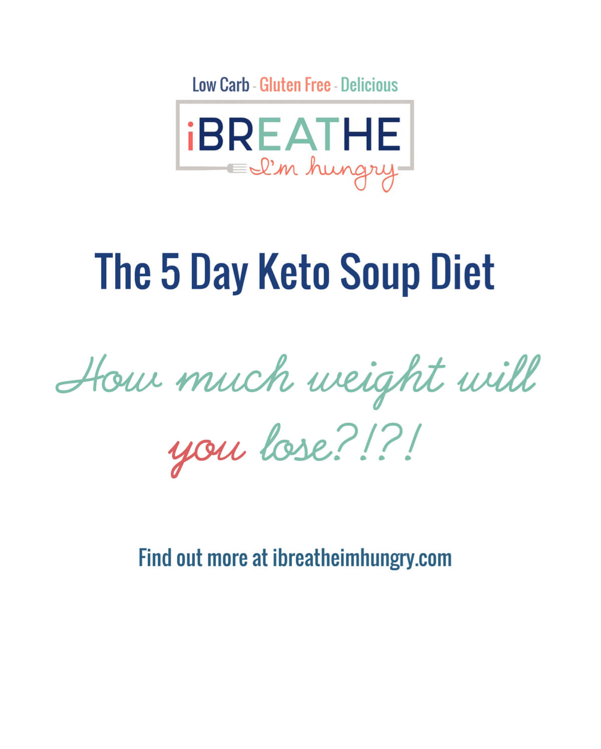 IBIH 5 Day Keto Soup Diet - Low Carb & Paleo | I Breathe I'm