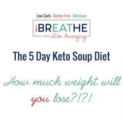 IBIH 5 Day Keto Soup Diet – Low Carb & Paleo