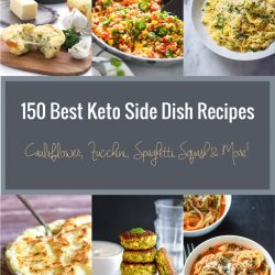 150 Best Keto Side Dish Recipes for all your low carb side dishes needs!