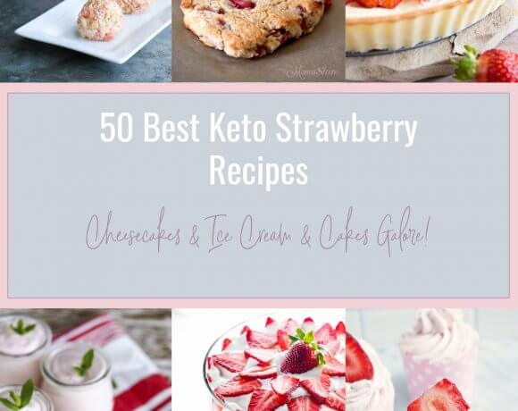 50 Best Keto Strawberry Recipes – Low Carb