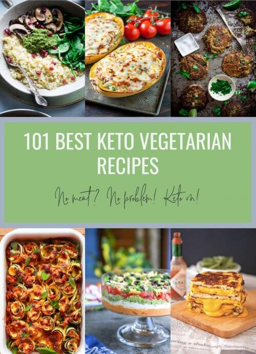 101 Best Keto Vegetarian Recipes