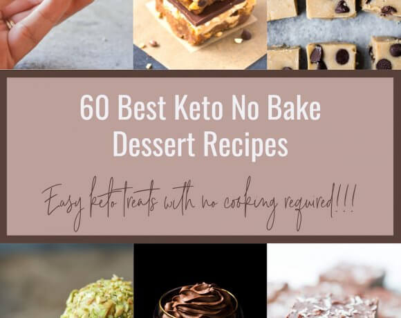 60 Best Keto No Bake Desserts – Low Carb
