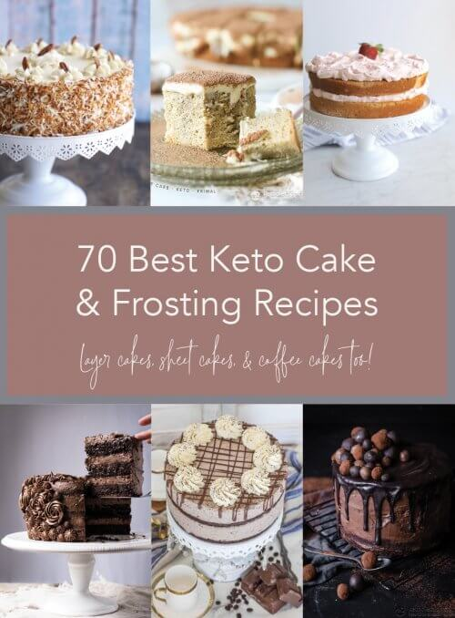 70 Best Keto Cakes & Frostings with text layover