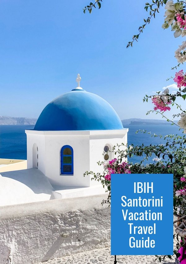 IBIH Santorini Vacation Travel Guide